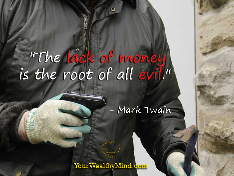 Quote-lack-of-money-root-of-evil