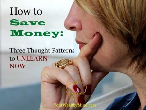 how to save money three thought patterns to unlearn now pixabay yourwealthymind your wealthy mind