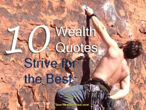 10 wealth quotes strive for the best yourwealthy mind your wealthy mind pixabay