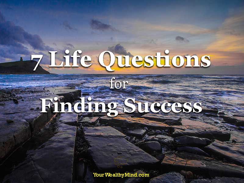 7 Life Questions para Magtagumpay sa Buhay