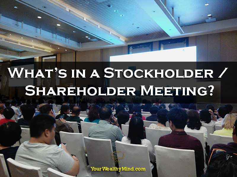 What's in a Stockholder / Shareholder Meeting? - Your Wealthy Mind