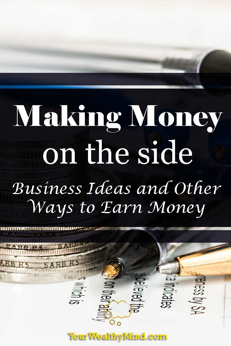 Making Money on the side: Business Ideas and Other Ways to Earn Money - Your Wealthy Mind