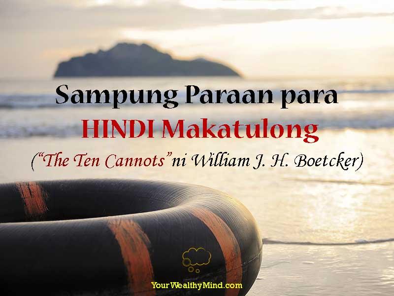 """Sampung Paraan para HINDI Makatulong (""""The Ten Cannots"""" ni William J. H. Boetcker) - Your Wealthy Mind"""