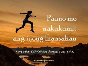 Paano mo nakakamit ang iyong Inaasahan: Kung bakit Self-Fulfilling Prophecy ang Buhay
