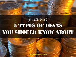 [Guest Post] 5 Types of Loans You Should Know About