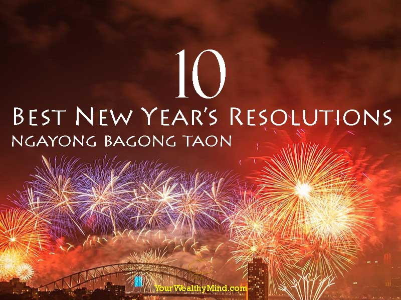 10 Best New Year's Resolutions ngayong Bagong Taon - Your Wealthy Mind
