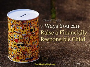 [Guest Post] 7 Ways You can Raise a Financially Responsible Child