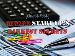 Beware: Start Up's Darkest Secrets