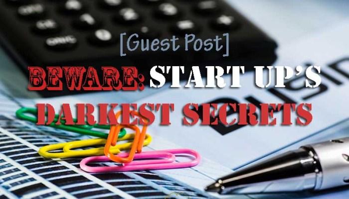Beware Start Ups Darkest Secrets