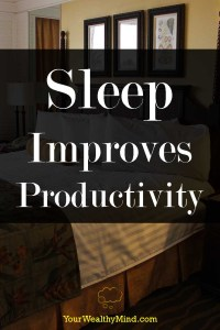 Sleep Improves Productivity