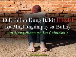 10 Dahilan Kung Bakit Hindi Ka Magtatagumpay sa Buhay at Kung Paano Mo Ito Lulutasin - Your Wealthy Mind