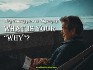 Ang Tanong para sa Tagumpay What is Your WHY - Your Wealthy Mind