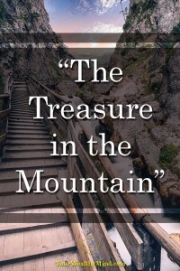 The Treasure in the Mountain - Your Wealthy Mind
