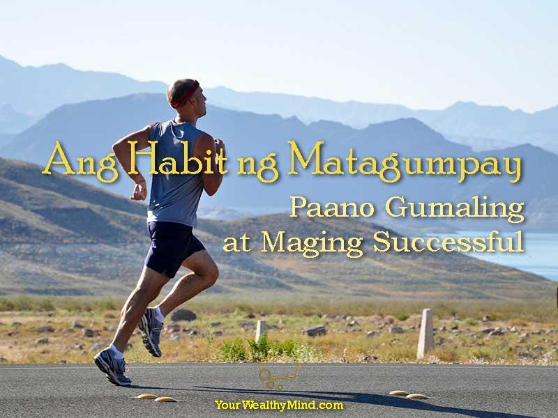 Ang Habit ng Matagumpay Paano Gumaling at Maging Successful - Your Wealthy Mind