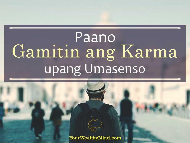 Paano Gamitin ang Karma upang Umasenso - Your Wealthy Mind