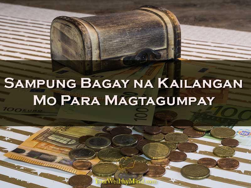 Sampung Bagay na Kailangan Mo Para Magtagumpay - Your Wealthy Mind