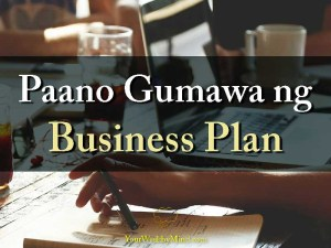 Paano Gumawa ng Business Plan - Your Wealthy Mind