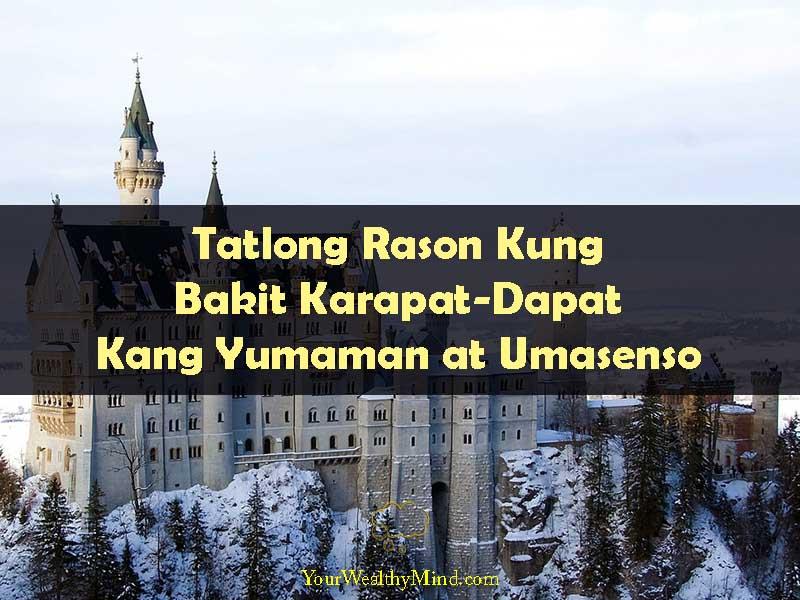 Tatlong Rason Kung Bakit Karapat Dapat Kang Yumaman at Umasenso Your Wealthy Mind