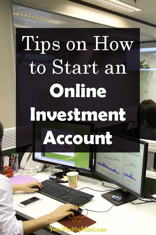 Tips on How to Start an Online Investment Account Your Wealthy Mind