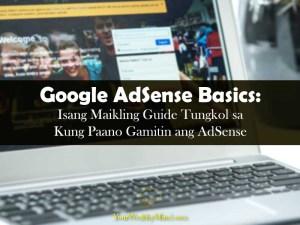 Google AdSense Basics Isang Maikling Guide Tungkol sa Kung Paano Gamitin ang AdSense Your Wealthy Mind