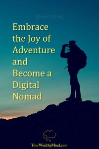 Embrace the Joy of Adventure and Become a Digital Nomad