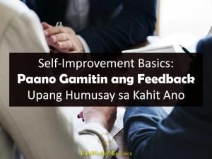 Self Improvement Basics Paano Gamitin ang Feedback Upang Humusay sa Kahit Ano Your wealthy mind