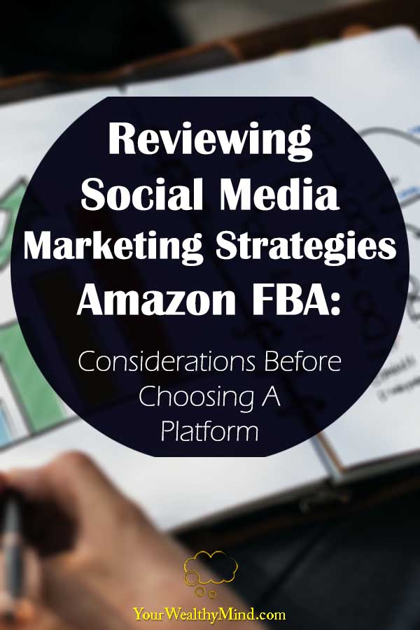 Reviewing Social Media Marketing Strategies Amazon FBA Considerations Before Choosing A Platform