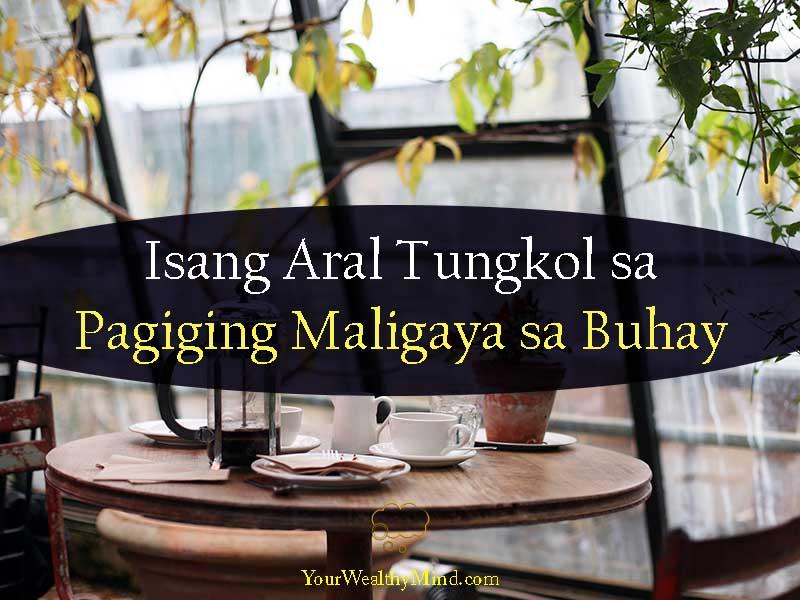 Paano Maging Maligaya sa Buhay Your Wealthy Mind