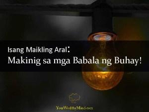 Isang Maikling Aral Makinig sa mga Babala ng Buhay Your Wealthy Mind