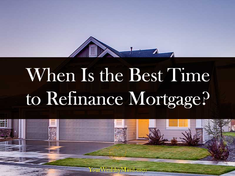 When Is the Best Time to Refinance Mortgage