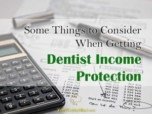 Some Things to Consider When Getting Dentist Income Protection