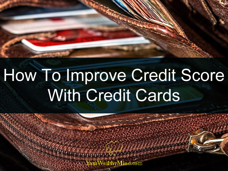 How To Improve Credit Score With Credit Cards