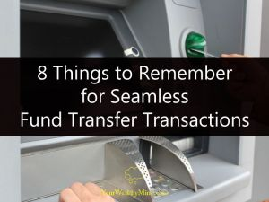 8 Things to Remember for Seamless Fund Transfer Transactions