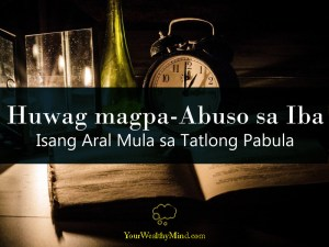 huwag magpaabuso sa iba your wealthy mind