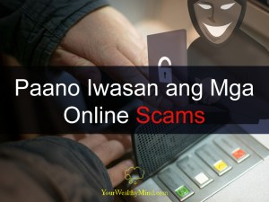 Paano Umiwas sa Mga Online Scams your wealthy mind