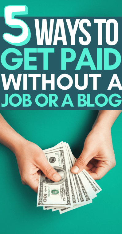 5 ways to get paid without a job or a blog text overlay pinterest pin
