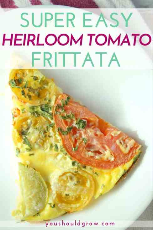 slice of frittata on plate with text overlay: super easy heirloom tomato frittata