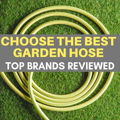The Best Garden Hose For Home Gardeners
