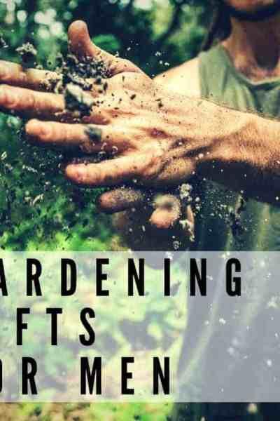 Great garden themed gift ideas for men.