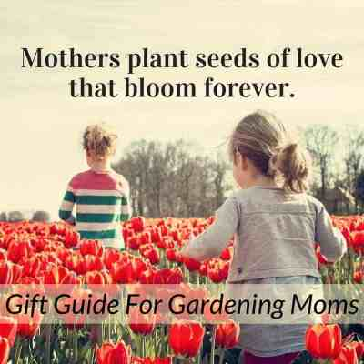 The Absolute Best Gardening Gifts For Moms