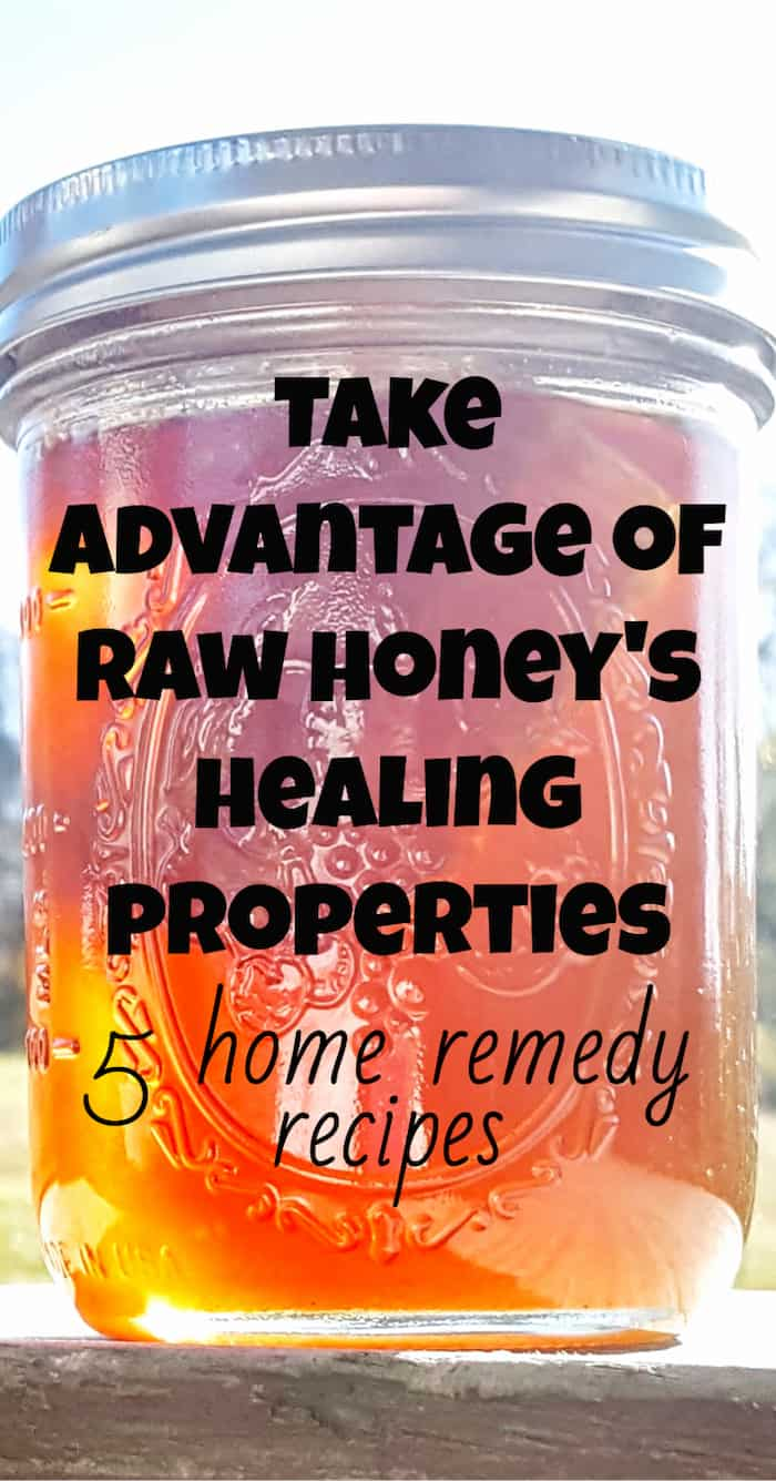take advantage of raw honey's healing properties - 5 home remedy recipes black text overlaying image of honey in mason jar