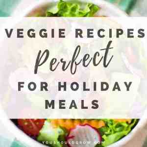 15 Veggie Recipes Perfect For Holiday Meals