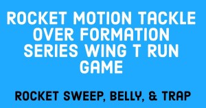 Rocket Motion Tackle Over Formation Series | Sweep, Belly, and Trap