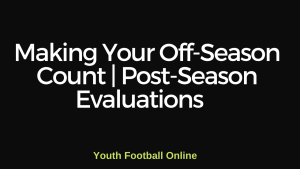 Making Your Off-Season Count | Post-Season Evaluations