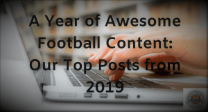 A Year of Awesome Football Content: Our Top Posts from 2019