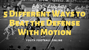 5 Different Ways to Beat the Defense With Motion