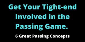 Get Your Tight-end Involved in the Passing Game