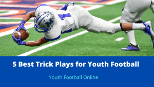 5 Best Trick Plays for Youth Football