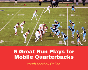 5 Great Run Plays for Mobile Quarterbacks