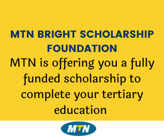 How to apply for the MTN Bright scholarship foundation